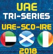 Ireland and Scotland in UAE Tri-Series, 2018